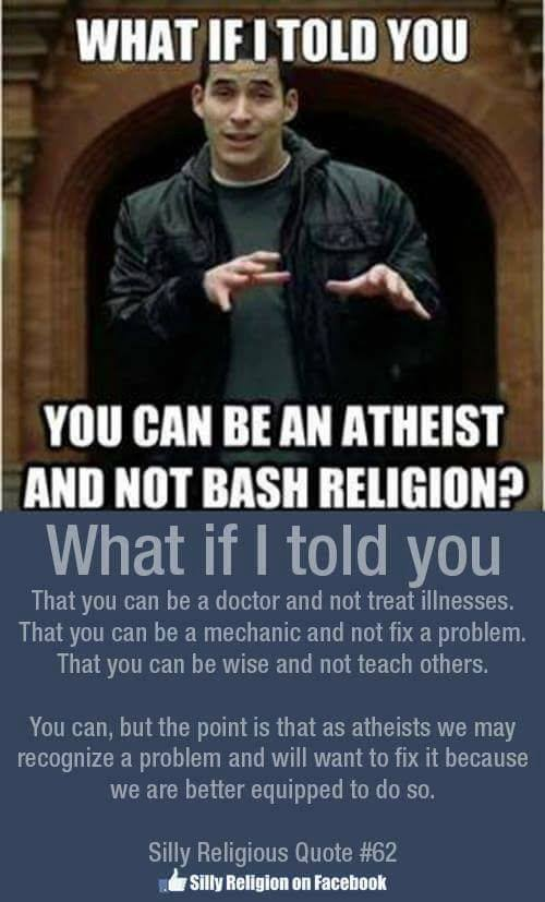 What If I Told You You Can Be An Atheist And Not Bash