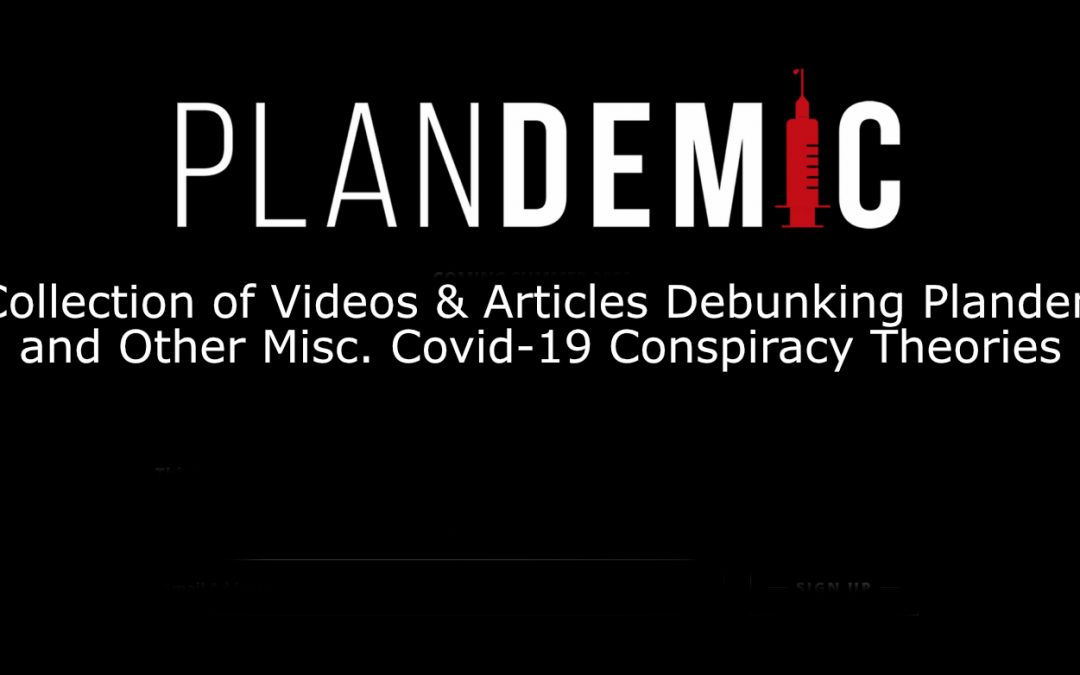 A Collection of Videos & Articles Debunking Plandemic and Other Misc. Covid-19 Conspiracy Theories